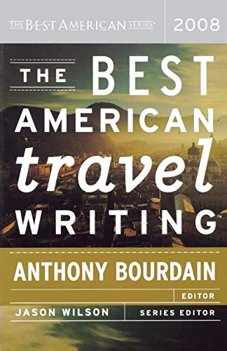 The Best American Travel Writing By Edited by Jason Wilson