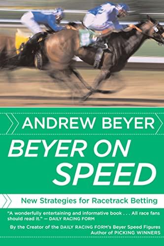 Beyer on Speed By Andrew Beyer