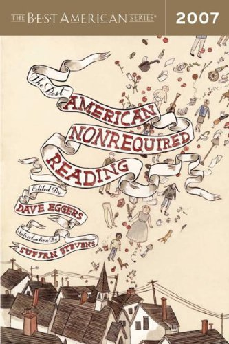 The Best American Nonrequired Reading By Edited by Dave Eggers