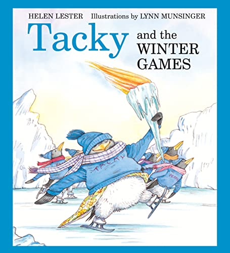 Tacky and the Winter Games (Tacky the Penguin) By Lynn Munsinger