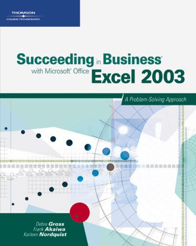 Succeeding in Business with Microsoft Office Excel 2003 By Frank Akaiwa