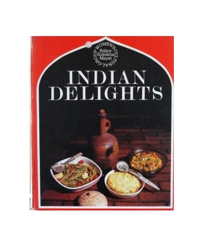 Indian Delights By Edited by Zuleikha Mayat