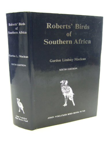Roberts Birds of Southern Africa By Gordon Lindsay Maclean