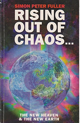 Rising Out of Chaos By Simon Peter Fuller