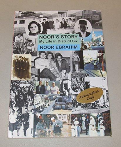 Noor's Story: My Life in District Six By Noor Ebrahim