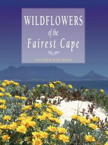 Wildflowers of the Fairest Cape By Peter Goldblatt