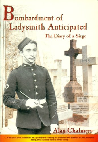 Bombardment of Ladysmith Anticipated By Alan Chalmers