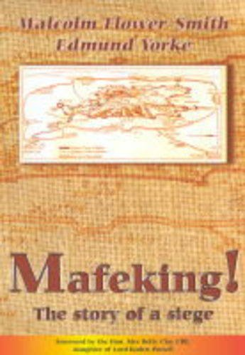 Mafeking By Edited by Malcolm Flower-Smith