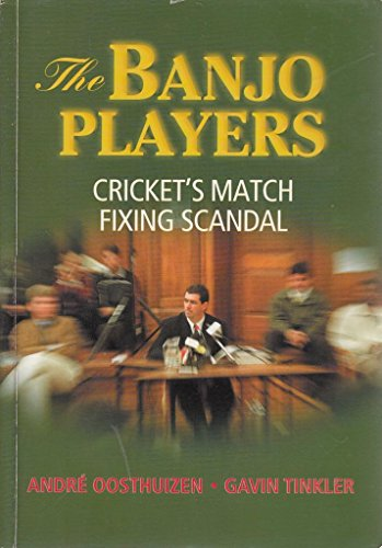 The Banjo Players : Cricket's Match Fixing Scandal