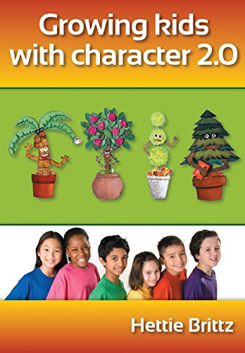 Growing Kids with Character 2.0 By Hettie Brittz