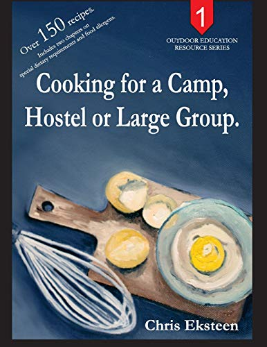 Cooking for a Camp, Hostel or Large Group. By Chris Eksteen