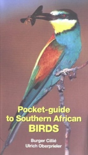 Pocket-Guide to Southern African Birds By Burger Cillie