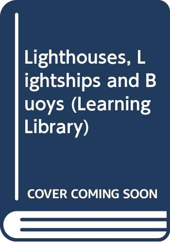 Lighthouses, Lightships and Buoys By E.G. Jerrome