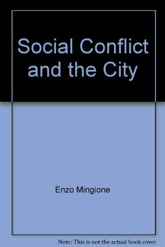 Social Conflict and the City By Enzo Mingione