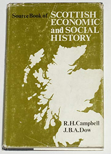 Source Book of Scottish Economic and Social History By R. H. Campbell