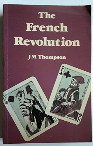 The French Revolution By J.M. Thompson