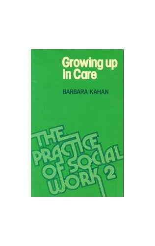 Growing Up in Care By Barbara Kahan