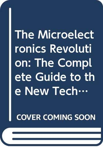 The Microelectronics Revolution By Edited by Tom Forester