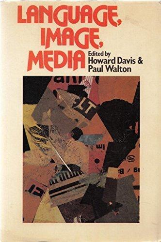 Language, Image, Media By Edited by Howard Davis