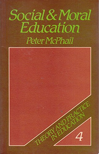 Social and Moral Education By Peter McPhail