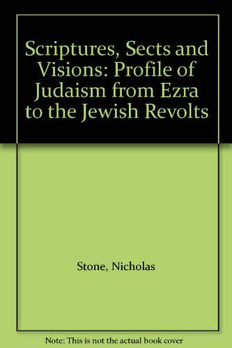 Scriptures, Sects and Visions By Nicholas Stone