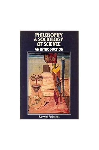 Philosophy and Sociology of Science By Stewart Richards