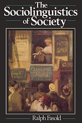 The Sociolinguistics of Society By Ralph W. Fasold