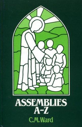 Assemblies A. to Z. By C. M. Ward
