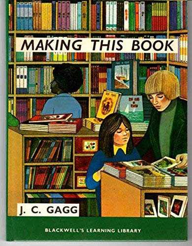 Making This Book By J.C. Gagg