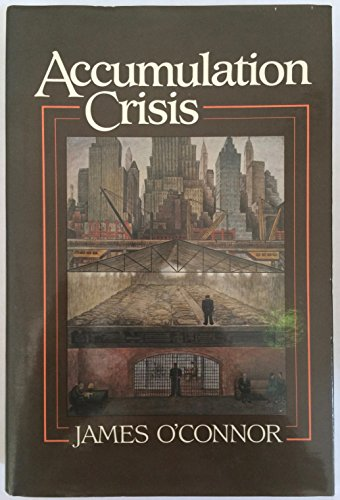 Accumulation Crisis By James O'Connor