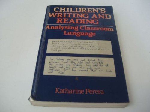 Children's Writing and Reading By Katharine Perera