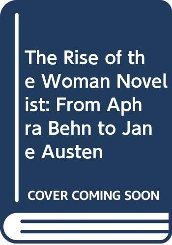 The Rise of the Woman Novelist By Jane Spencer