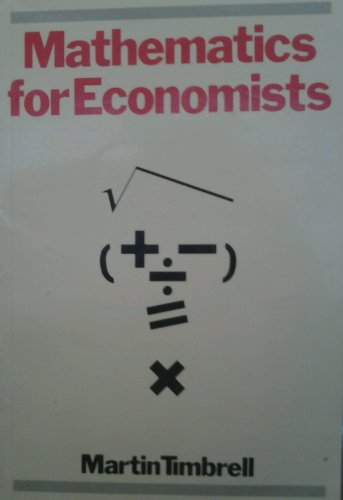 Mathematics for Economists By Martin Timbrell