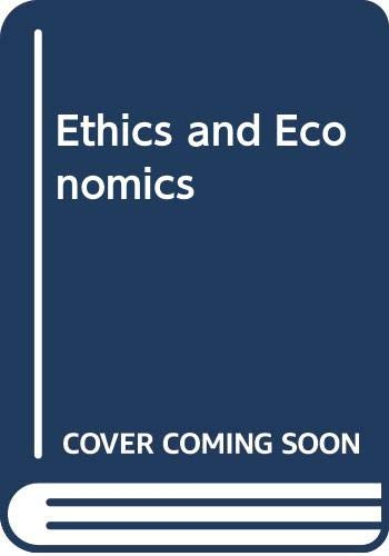Ethics and Economics By Ellen Frankel Paul