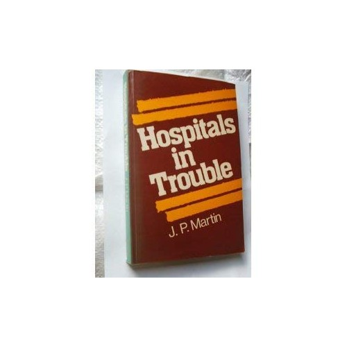 Hospitals in Trouble By Martin