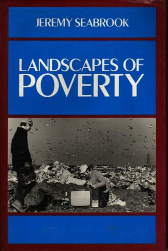 Landscapes of Poverty By Jeremy Seabrook