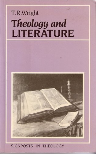Theology and Literature par T. R. Wright