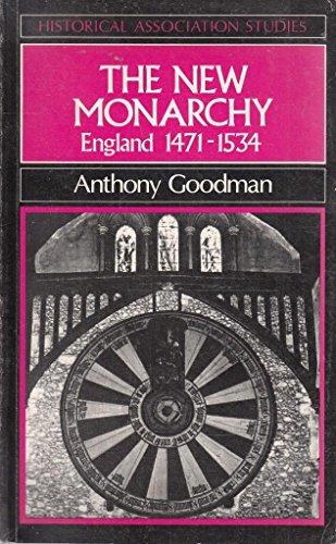 The New Monarchy By Anthony Goodman (Reader in History, University of Edinburgh)