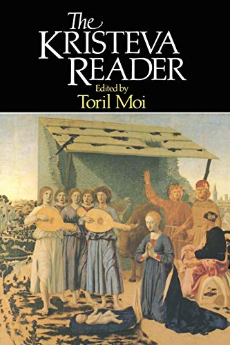 The Kristeva Reader (Wiley Blackwell Readers) By Edited by Toril Moi