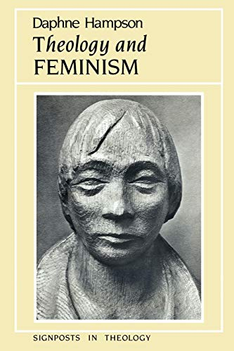 Theology and Feminism (Signposts in Theology) By Daphne Hampson