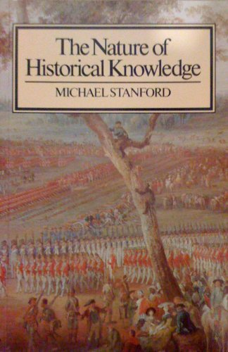 The Nature of Historical Knowledge By Michael Stanford