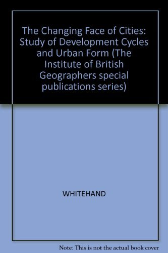 The Changing Face of Cities By J. W. R. Whitehand