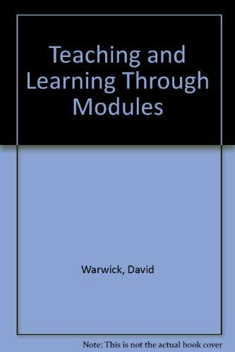Teaching and Learning Through Modules By David Warwick