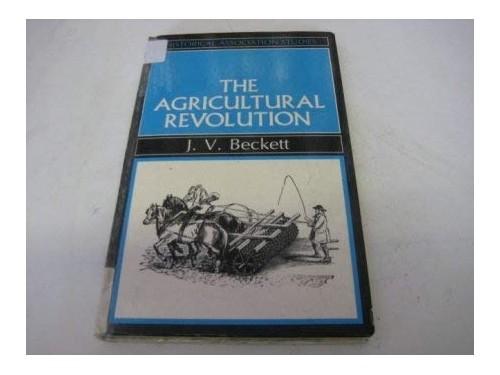 The Agricultural Revolution By J. V. Beckett