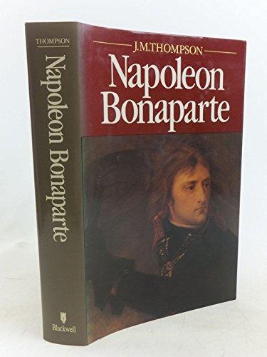 Napoleon Bonaparte By J.M. Thompson