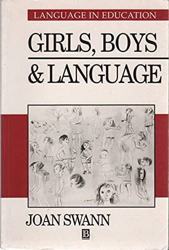 Girls, Boys and Language By J. Swann