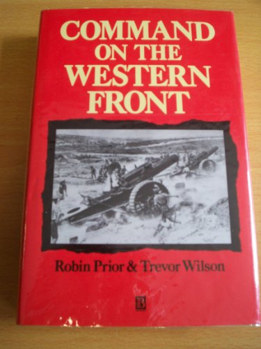 Command on the Western Front By Robin Prior