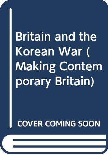 Britain and the Korean War By C. A. MacDonald
