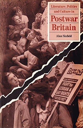 Literature, Politics and Culture in Postwar Britain By Alan Sinfield