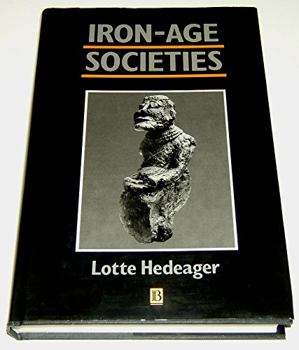 Iron-Age Societies By Lotte Hedeager